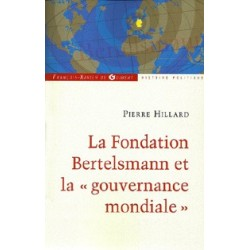 "La Fondation Bertelsmann et la ""gouvernance mondiale"" - Pierre Hillard"