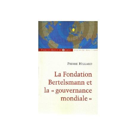 "La Fondation Bertelsmann et la ""gouvernance mondiale"" - Pierre Hillard"