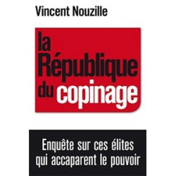 La République du copinage - Vincent Nouzille