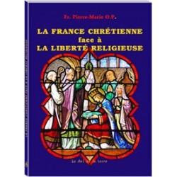 La France Chrétienne face à la liberté religieuse - Fr. Pierre-Marie O.P.