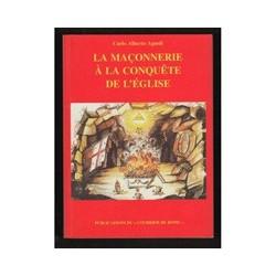 La maçonnerie à la conquête de l'Eglise - Carlo Alberto Agnoli