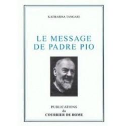 Le message de Padre Pio - Katharina Tangari