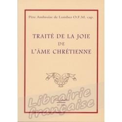 Traité de la joie de l'âme chrétienne - Père Ambroise de Lombez O.F.M. cap