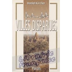 B.A.-BA Villes disparues. - Daniel Kircher