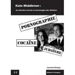 Kate Middleton : les derniers secrets et mensonges des Windsor - Laurent Glauzy