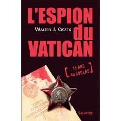 L'espion du Vatican - Walter J. Ciszek