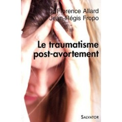 Le traumatisme post-avortement - Dr Florence Allard