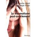 Le traumatisme post-avortement - Dr Florence Allard