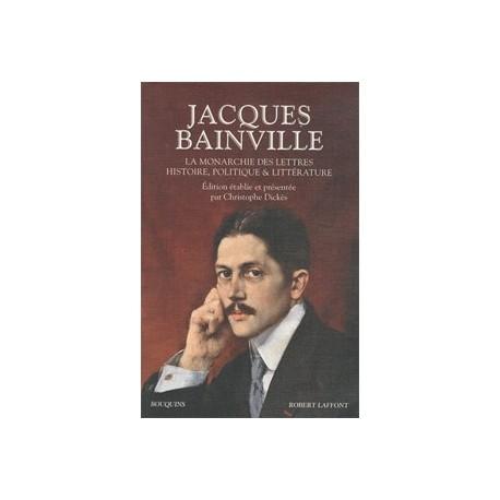 La monarchie des lettres - Jacques Bainville