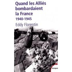 Quand les Alliés bombardaient la France - Eddy Florentin (poche)