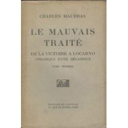 MAURRAS Charles - Le mauvais traité, Tomes I et II
