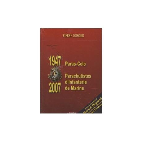 1947-2007 Paras-Colos, Parachutistes d'Infanterie de Marine - Pierre Dufour