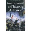 Les moments décisifs de l'histoire de France - Jacques Bainville