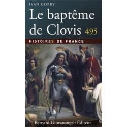 Le baptême de Clovis 495 - Ivan Gobry
