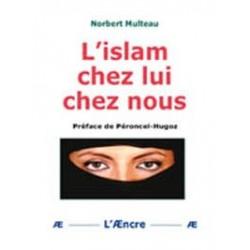 L'islam chez lui chez nous - Norbert Multeau