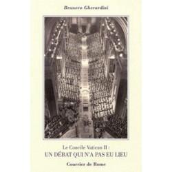 Le Concile Vatican II: un débat qui n'a pas eu lieu - Brunero Gherardini