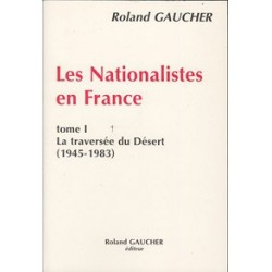 Les Nationalistes en France, tome 1 - Roland Gaucher