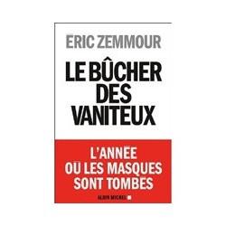 Le bûcher des vaniteux - Eric Zemmour
