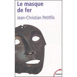 Jean-Christian Petitfils - Le masque de fer