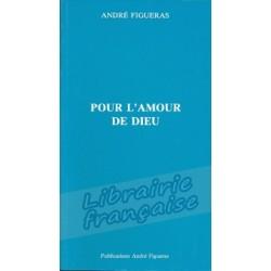 Pour l'amour de Dieu - André Figueras