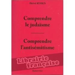 Comprendre le judaïsme, comprendre l'antisémitisme - Hervé Ryssen