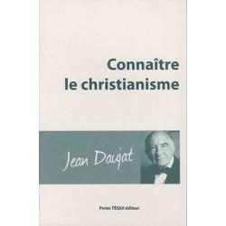 Connaître le christianisme - Jean Daujat