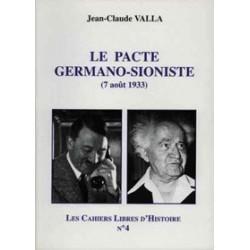 Les Cahiers Libres d'Histoire n°4 Le pacte germano-sioniste (7 août 1933) - Jean-Claude Valla