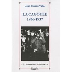 Les Cahiers Libres d'Histoire n°1: La Cagoule 1936-1937 - Jean-Claude Valla