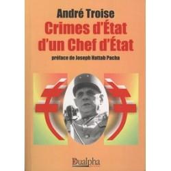 Crimes d'Etat d'un Chef d'Etat - André Troise