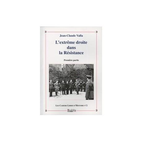 L'extrême droite dans la Résistance, Première partie - Jean-Claude Vallat