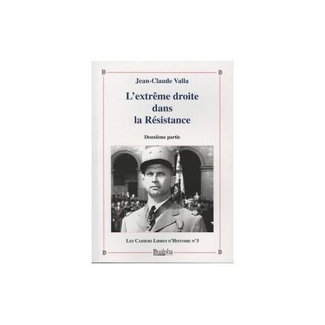 L'extrême droite dans la Résistance, Deuxième partie - Jean-Claude Vallat