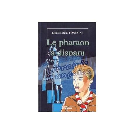 LE PHARAON A DISPARU - LOUIS ET REMI FONTAINE