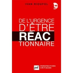 De l'urgence d'etre réactionnaire - Ivan Rioufol