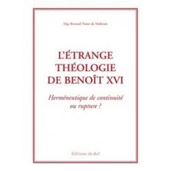 L'étrange théologie de Benoît XVI - Mgr Bernard Tissier de Mallerais