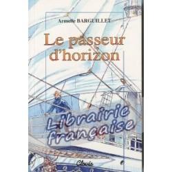 Le passeur d'horizon - Armelle Barguillet