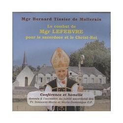 CD: Le combat de Mgr Lefebvre pour le sacerdoce et le Christ-Roi - Mgr Bernard Tissier de Mallerais