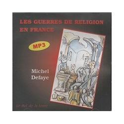 CD: Les guerres de religion en France - Michel Defaye