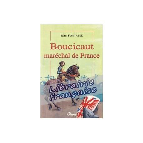 Boucicaut, Maréchal de France - Rémi Fontaine