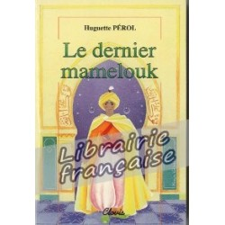 Le dernier mamelouk - Huguette Pérol