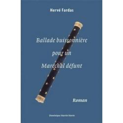Ballade buissonnière pour un Maréchal défunt - Hervé Fardas