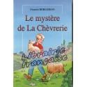 Le mystère de la Chèvrerie - Francis Bergeron
