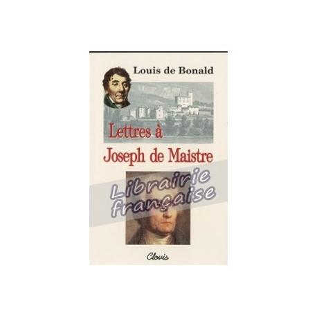 Lettres à Joseph de Maistre - Louis de Bonald