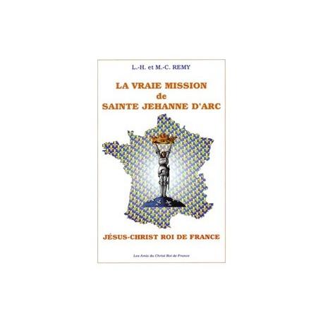 La vraie mission de sainte Jehanne d'Arc - L-H et M-C Rémy