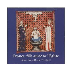 CD - France, fille aînée de l'Eglise - Jean-Yves-Marie Tourbin