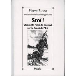 Stoï ! Quarante mois de combat sur le front de l'Est - Pierre Rusco