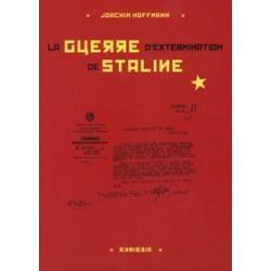 La guerre d'extermination de Staline - Joachim Hoffmann