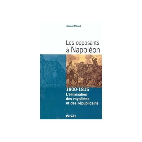 Les opposants à Napoléon - Gérard Minart
