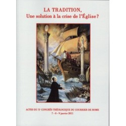 La Tradition, une solution à la crise de l'Eglise?