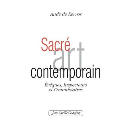 Sacré art contemporain - Aude de Kerros