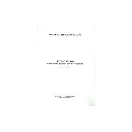Le trotskisme : un marxisme léninisme influent et méconnu - André Frament